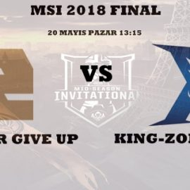 MSI 2018'de Finalin Adı: Royal Never Give Up-King-Zone DragonX