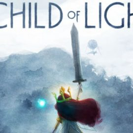 Child of Light Nintendo Switch'e Çıktı!
