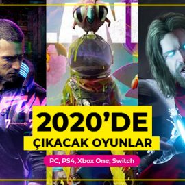 2020'de Çıkacak Oyunlar – PC, PS4, Xbox One, Switch